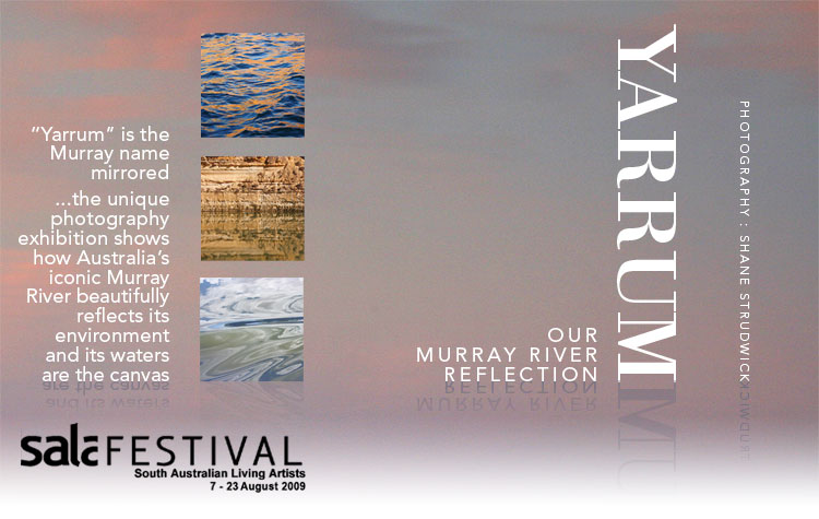 Yarrum - A Murray River Reflection - SALA Festival 2009