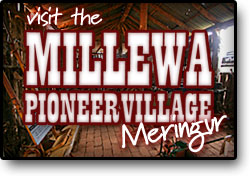 Visit the Millewa Pioneer Village
