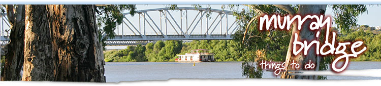 Things to see and do in Murray Bridge, South Australia