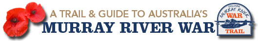 A trail and guide to Australia's Murray River War Museums, Memorials, RSL's and points of interest